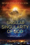 The Singular Singularity Of God