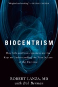 Biocentrism - Bob Berman & Robert Lanza Cover Art