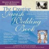 The Creative Jewish Wedding Book 2nd Edition