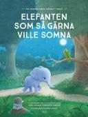 Carl-Johan Forssén Ehrlin - Elefanten som så gärna ville somna bild