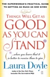 Things Will Get As Good As You Can Stand