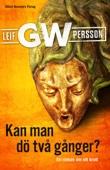 Leif G. W. Persson - Kan man dö två gånger? bild
