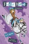 Big Trouble A Friday Barnes Mystery
