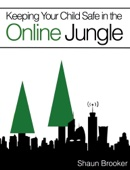 Keeping Your Child Safe in the Online Jungle