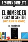 El Hombre En Busca De Sentido Mans Search For Meaning Resumen Completo Del Libro De Viktor Frankl