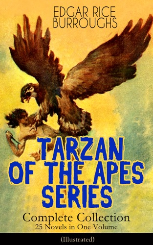 TARZAN OF THE APES SERIES - Complete Collection 25 Novels in One Volume Illustrated
