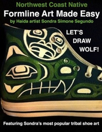 NORTHWEST COAST NATIVE FORMLINE ART MADE EASY-LETS DRAW WOLF