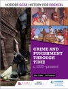 Hodder GCSE History For Edexcel Crime And Punishment Through Time C1000-present
