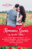 Elizabeth Maddrey, Mary Jane Hathaway, Lee Tobin McClain, Annalisa Daughety, Valerie Comer & Danica Favorite - Romance Grows in Arcadia Valley  artwork