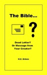 The Bible Dead Letter Or Message From Your Creator