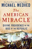 The American Miracle - Michael Medved Cover Art