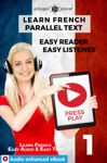 Learn French - Parallel Text  Easy Reader  Easy Listener  Audio Enhanced EBook No 1