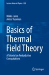 Basics Of Thermal Field Theory