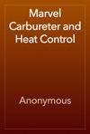 Marvel Carbureter And Heat Control