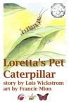 Lorettas Pet Caterpillar