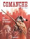 Comanche - Tome 2 - Les Guerriers Du Dsespoir