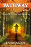 Pathway 2nd Edition - Channeled Love And Wisdom