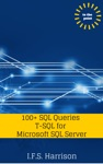 100 SQL Queries T-SQL For Microsoft SQL Server