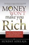Money Wont Make You Rich Gods Principles For True Wealth Prosperity And Success