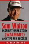 Sam Walton Inspirational Story Walmart And Tips For Succes