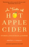A Taste Of Hot Apple Cider Stories To Encourage And Inspire