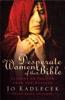 Jo Kadlecek - Desperate Women of the Bible  artwork
