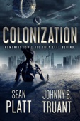 Colonization - Sean Platt & Johnny B. Truant Cover Art