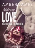 Addictive Love - Süchtig nach … seiner Liebe, Kostenlose Kapitel