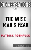 The Wise Man's Fear: by Patrick Rothfuss  Conversation Starters