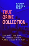 True Crime Collection Real-Life Tales From The District Attorneys Office In New York City