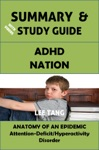 Summary  Study Guide - ADHD Nation Anatomy Of An Epidemic - Attention-DeficitHyperactivity Disorder