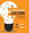 Toyota Kata Culture Building Organizational Capability And Mindset Through Kata Coaching