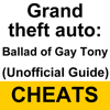 Cheats for Grand Theft Auto 4: Ballad of Gay Tony (Unofficial Guide)