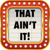 That Ain't It! Trivia - Game Show