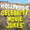 Hollywood Celebrity Movie Jokes