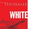 White [by Ted Dekker]