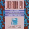 Guerrilla P.R. (by Michael Levine)