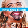 New York Dumb - Not-so-clever graffiti on New York advertising posters