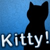 Kitty! Annoy your cat!