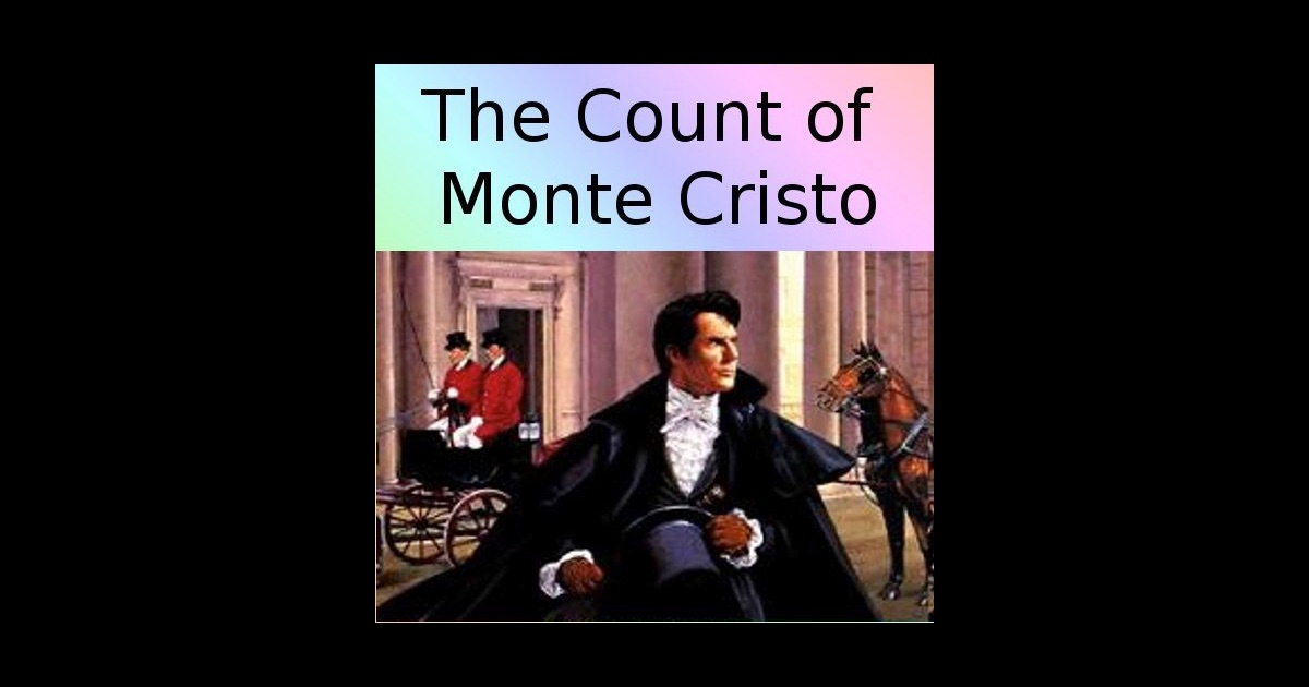 the count of monte cristo and The count of monte cristo 1 chapter 1 marseilles -- the arrival n the 24th of february, 1810, the look-out at notre-dame de la garde signalled the three-master, the.