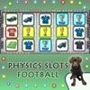 Physics Football Slots