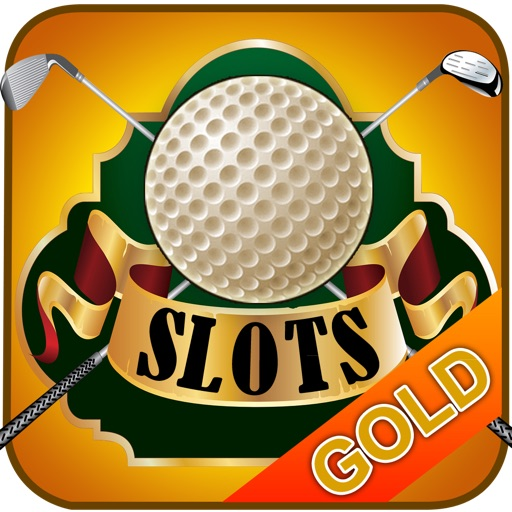 Championship Golf Slots - Slot Machine of Fun for the Golfer in Your House GOLD Edition iOS App