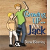 Growing UP... With Jack