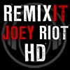 REMIXIT with JOEY RIOT HD