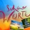 SCHÖNE WORTE - Wunderschöne Bildmotive mit Weisheiten fürs Leben
