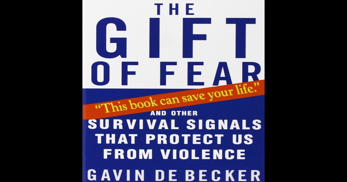 The Gift Of Fear And Other Survival Signals That Protect
