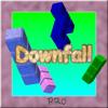 Downfall Pro