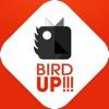 Bird Up!!!