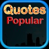 Quotes Popular- Best Quotes Collection for Daily Life