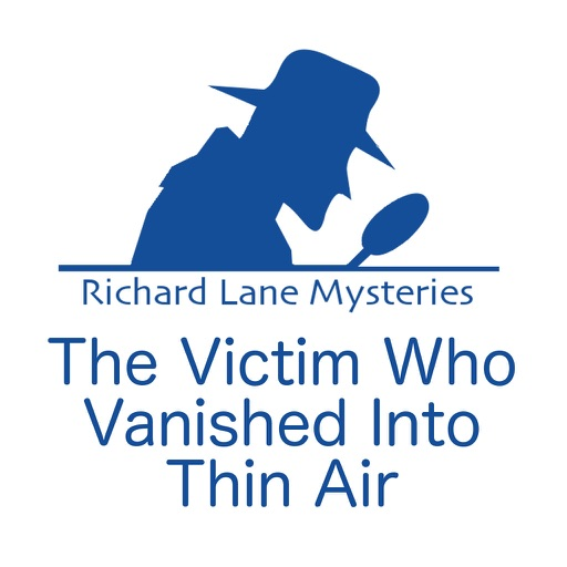 Richard Lane Mystery: The Victim Who Vanished Into Thin Air iOS App